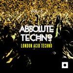 Absolute Techno Vol 5 (London Acid Techno)