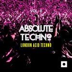 Absolute Techno, Vol 8 (London Acid Techno)
