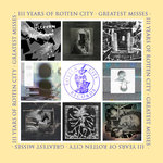 Three Years Of Rotten City (Greatest Misses)