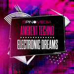 Ambient Techno & Electronic Dreams (Sample Pack WAV/APPLE/LIVE)