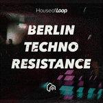 Berlin Techno Resistance (Sample Pack WAV)