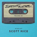 Jumpsuit Mixtape Vol 2 (Mixed By Scott Nice)