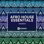 Afro House Essentials Vol 06