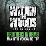 Man In The Woods/Big It Up