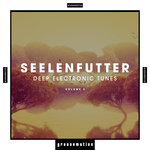 SeelenFutter (Deep Electronic Tunes) Vol 2