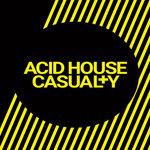 Acid House Casual+Y