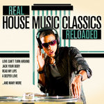 Real House Music Classics Reloaded