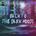 Back To The Dark Woods