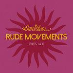 Rude Movements (Short Mix Part I & II)