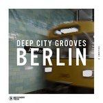 Deep City Grooves Berlin Vol 2