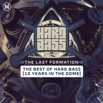 The Last Formation: The Best Of Hard Bass (Explicit)