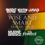 Wise & Smart Remixes Vol 1