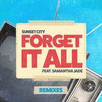 Forget It All (feat Samantha Jade) (Remixes)