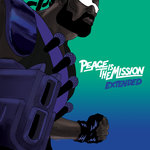 Peace Is The Mission (Explicit Extended)