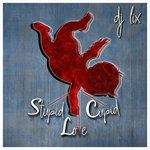 Stupid Cupid Love