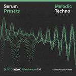 Patchworx 116: Melodic Techno (Sample Pack Serum Presets/MIDI/WAV)
