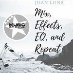 Mix, Effects, EQ & Repeat