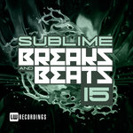 Sublime Breaks & Beats Vol 15