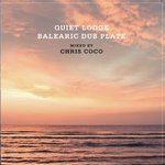 Quiet Lodge Balearic Dubplate Special