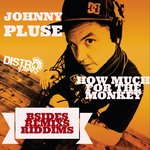 How Much For The Monkey (B-Sides, Remixs, Riddims)