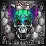NU School CyberPunk LP