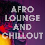 Afro Lounge And Chillout