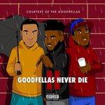Goodfellas Never Die 2 (Explicit)