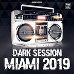 Dark Session Miami 2019 (unmixed tracks)