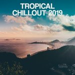 Tropical Chillout 2019