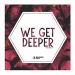 We Get Deeper Vol 39