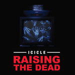 Icicle: Raising The Dead