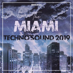 The Miami Techno Sound 2019