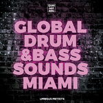 Global Drum & Bass Sounds Miami (unmixed tracks)