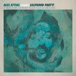 Alex Attias Presents: Lillygood Party