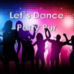 Let's Dance - Party Pur
