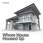Whore House/Housed Up