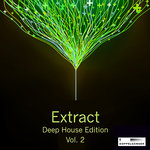 Extract - Deep House Edition Vol 2