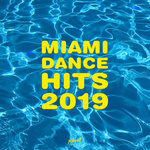 Miami Dance Hits 2019 (Explicit)