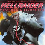 Hellraider (Thunder & Lightning The Best Techno, Hardcore & Terror)