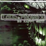 Loud & Proud Vol 2 (No Happy Shit!)