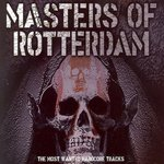 Masters Of Rotterdam (The Most Wanted Hardcore Tracks)