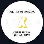 Politics Of Dancing X Chris Stussy & Sun Archive
