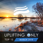 Uplifting Only Top 15/March 2019