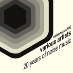 20 Years Of Noise Music
