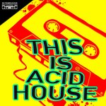 This Is Acid House
