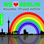 We Love Berlin 2.1 Minimal Techno Parade