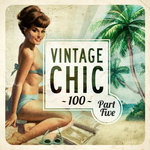 Vintage Chic 100 - Part Five (Explicit)