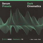 Patchworx 118: Dark Cinematic (Sample Pack Serum Presets/MIDI/WAV)