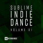 Sublime Indie Dance Vol 01