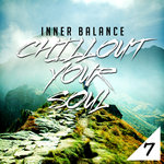 Inner Balance: Chillout Your Soul 7